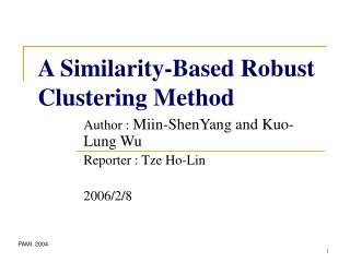 A Similarity-Based Robust Clustering Method