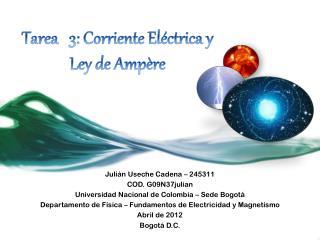 Tarea   3: Corriente Eléctrica y Ley de  Ampère