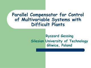 Parallel Compensator for Control of Multivariable Systems with Difficult Plants