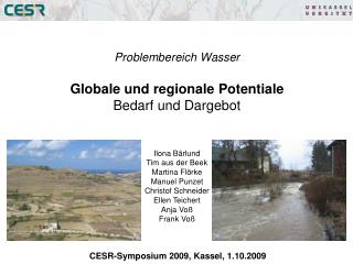 Problembereich Wasser Globale und regionale Potentiale Bedarf und Dargebot Ilona Bärlund