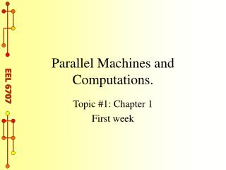 Parallel Machines and Computations.