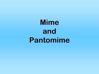 Mime  and  Pantomime
