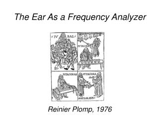 The Ear As a Frequency Analyzer
