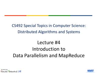 Lecture #4 Introduction to  Data Parallelism and  MapReduce