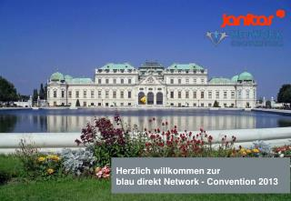 Herzlich willkommen zur   blau direkt Network - Convention 2013