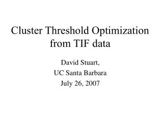 Cluster Threshold Optimization from TIF data