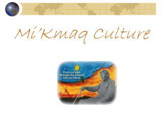 Mi'Kmaq Culture