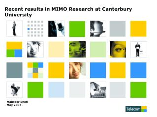 Recent results in MIMO Research at Canterbury University