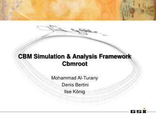 CBM Simulation & Analysis Framework Cbmroot