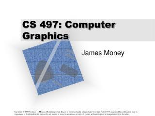 CS 497: Computer Graphics