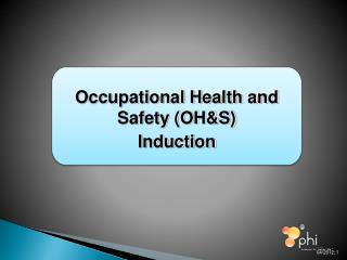 Occupational Health and Safety (OH&S)  Induction