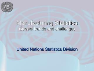 Manufacturing Statistics Current trends and challenges