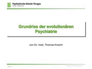 Grundriss der evolutionären Psychiatrie