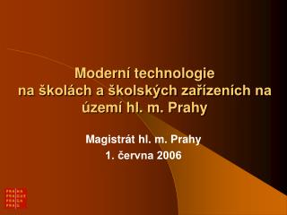 Moderní technologie na školách a školských zařízeních na území hl. m. Prahy