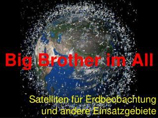 Big Brother im All