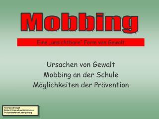 Ursachen von Gewalt Mobbing an der Schule Möglichkeiten der Prävention