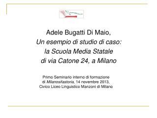 Adele Bugatti Di Maio,  Un esempio di studio di caso: la Scuola Media Statale