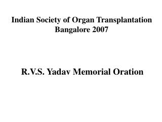 Indian Society of Organ Transplantation Bangalore 2007