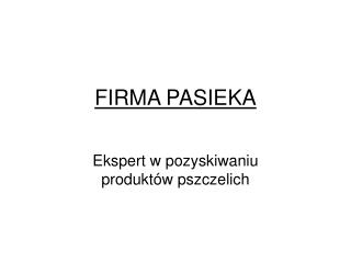 FIRMA PASIEKA