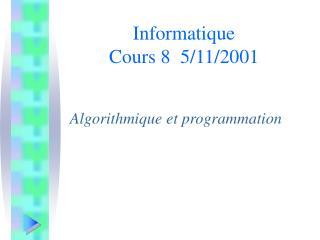 Informatique Cours 8  5/11/2001