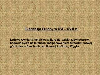 Ekspansja Europy w XVI – XVIII w.