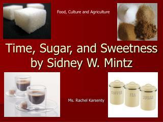 Time, Sugar, and Sweetness by Sidney W. Mintz