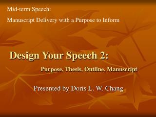 Design Your Speech 2:    Purpose, Thesis, Outline, Manuscript