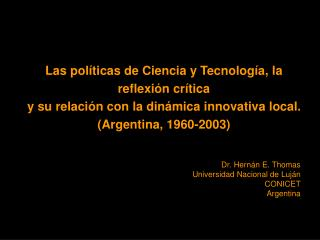 Dr. Hern�n E. Thomas Universidad Nacional de Luj�n CONICET Argentina
