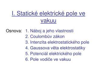 I. Statické elektrické pole ve vakuu