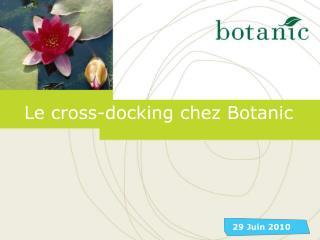 Le cross-docking chez Botanic