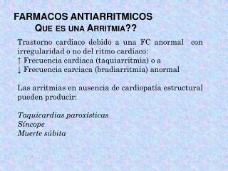 FARMACOS ANTIARRITMICOS         Que es una Arritmia??