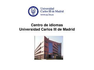 Centro de idiomas Universidad Carlos III de Madrid