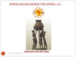 VEREIN SOLAR-ENERGIE FÜR AFRIKA  e.V.