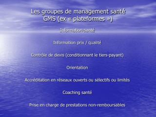Les groupes de management santé GMS (ex «plateformes»)