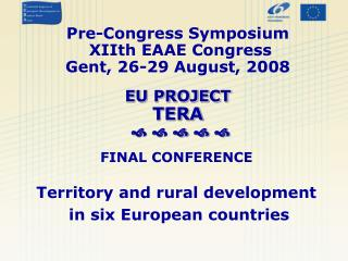 Pre-Congress Symposium   XIIth EAAE Congress Gent, 26-29 August, 2008 EU PROJECT TERA       
