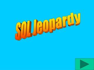 SOL Jeopardy