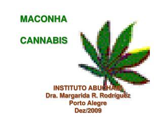 INSTITUTO ABUCHAIM Dra. Margarida R. Rodríguez Porto Alegre Dez/2009