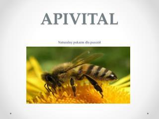 APIVITAL Naturalny pokarm dla pszcz�?