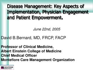 Disease Management: Key Aspects of Implementation, Physician Engagement and Patient Empowerment .