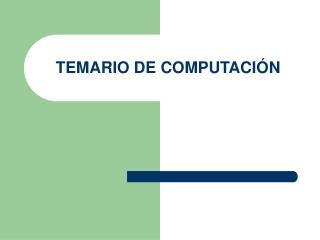 TEMARIO DE COMPUTACIÓN