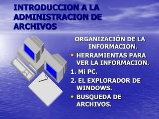 INTRODUCCION A LA ADMINISTRACION DE ARCHIVOS