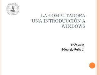 LA COMPUTADORA UNA INTRODUCCIÓN A WINDOWS