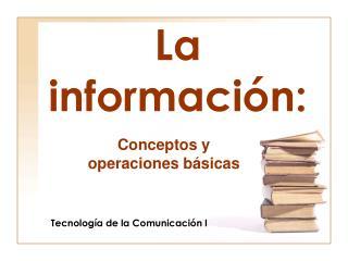 La información: