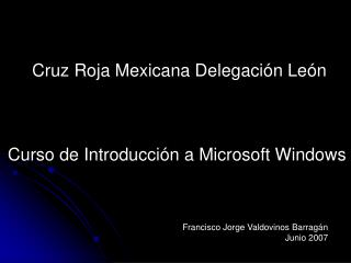 Cruz Roja Mexicana Delegaci�n Le�n Curso de Introducci�n a Microsoft Windows