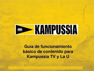 Guía de funcionamiento básico de contenido para Kampussia TV y La U