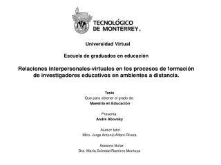 Tesis  Que para obtener el grado de:  Maestr�a en Educaci�n Presenta: Andr� Abovsky