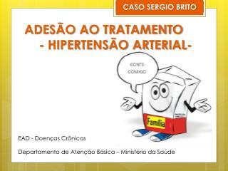 ADESÃO AO TRATAMENTO  - HIPERTENSÃO ARTERIAL-
