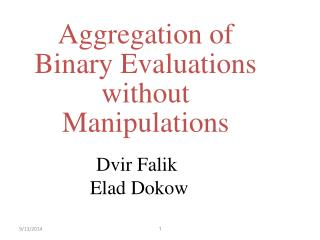 Aggregation of Binary  Evaluations without Manipulations