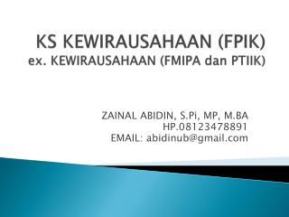KS KEWIRAUSAHAAN (FPIK) ex. KEWIRAUSAHAAN (FMIPA  dan  PTIIK)