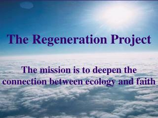 The mission is to deepen the connection between ecology and faith